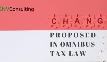 CHANGES PROPOSED IN OMNIBUS TAX LAW